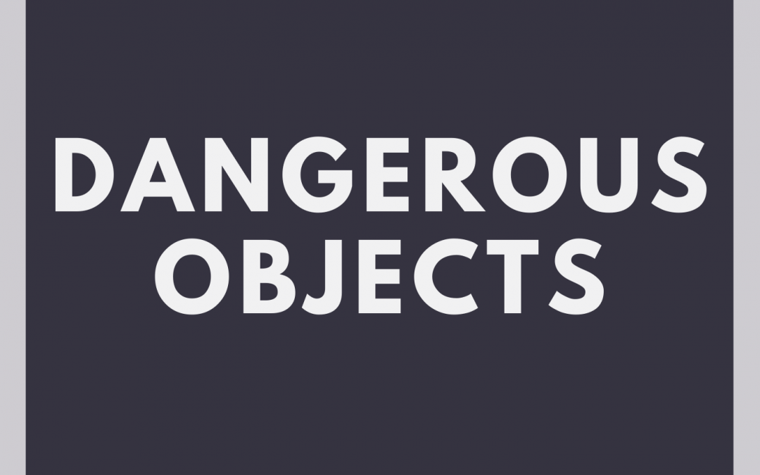 Dangerous Objects